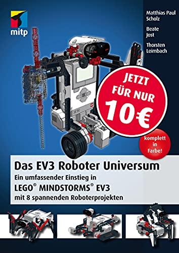 Das EV3 Roboter Universum: Ein umfassender Einstieg in LEGO® MINDSTORMS® EV3 mit 8 spannenden Roboterprojekten. (mitp Professional)