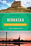 Nebraska Off the Beaten Path®: Discover Your Fun (Off the Beaten Path Series)