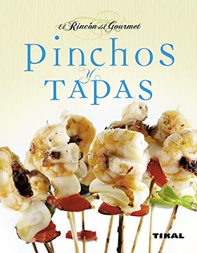 Pinchos Y Tapas (El Rincon Del Gourmet) (El Rincón Del Gour