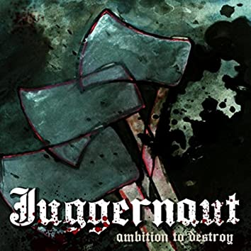 Ambition to Destroy