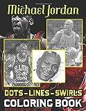Michael Jordan Dots Lines Swirls Coloring Book: Stress Relieving Color Dots Lines Swirls Activity Bo...