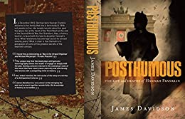 POSTHUMOUS  The life and deaths of Hannah Franklin (The Franklin Trilogy Book 1)