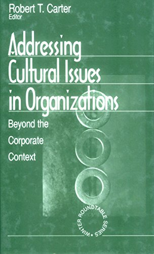 Addressing Cultural Issues in Organizations: Beyond the Corporate Context (Winter Roundtable Series (Formerly: Roundtable Series on Psychology & Education) Book 1)