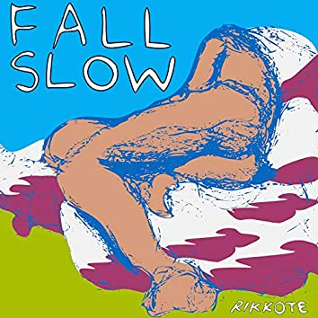 Fall Slow
