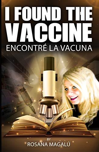 I FOUND THE VACCINE (English) ENCONTRÉ LA VACUNA (Español): ENCONTRÉ LA VACUNA (Spanish Edition)