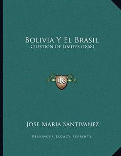Bolivia y El Brasil: Cuestion de Limites (1868)