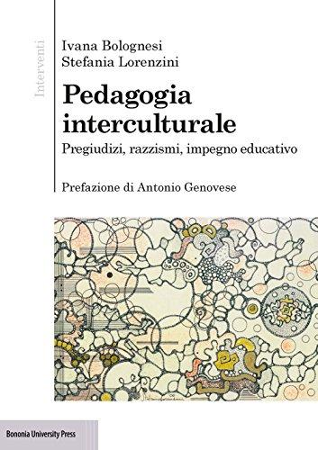 Pedagogia interculturale. Pregiudizi, razzismi, impegno educativo