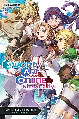 Sword Art Online 22 (light novel): Kiss and Fly (English Edition)
