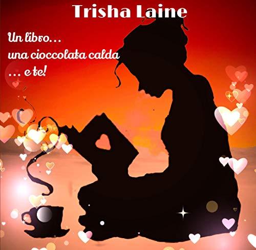 Un libro... una cioccolata calda... e te! (Italian Edition)