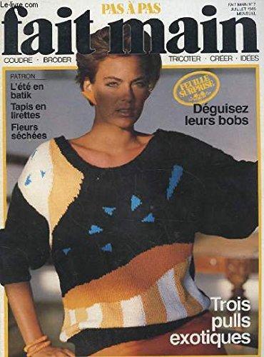 PAS A PAS FAIT MAIN N°7 JUILLET 1986. COUDRE TRICOTER CROCHETER BRODER CREER IDEES. PATRON: L