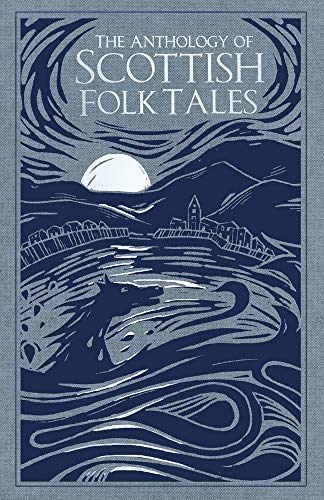 Compare Textbook Prices for The Anthology of Scottish Folk Tales  ISBN 9780750992039 by Smith, Donald