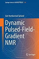 Dynamic Pulsed-Field-Gradient NMR (Springer Series in Chemical Physics) by Geir Humborstad Sorland(2014-09-20)