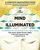 The Mind Illuminated: A Complete Meditation Guide Integrating Buddhist Wisdom and Brain Science for Greater...