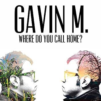 Where Do You Call Home?