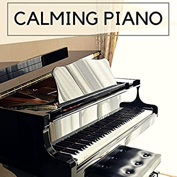 Calming Piano - Relaxing Music for Lulling to Sleep Adults & Children, Peaceful Mind