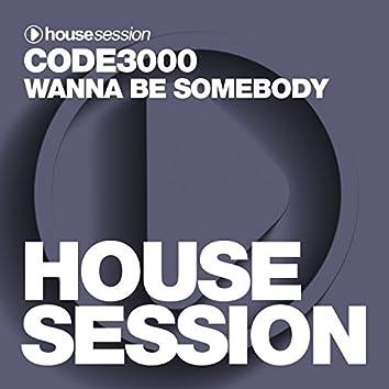 Wanna Be Somebody