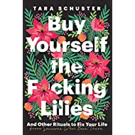[Tara Schuster ]-[Buy Yourself The Fcking Lilies]-[Hardcover]