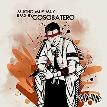 Mucho Muy Muy (Rmx Cosobatero)