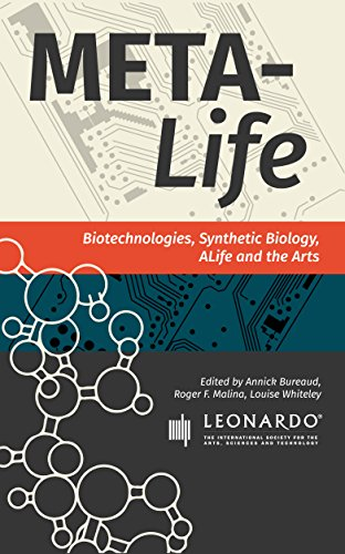 Meta-Life: Biotechnologies, Synthetic Biology, ALife and the Arts (Leonardo ebook series) (English Edition)