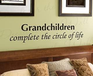 Grandchildren Complete the Circle of Life Grandparent - Grandmother Grandma Grandkids Grandchildren Family Love - Vinyl Wall Decal, Quote Design Sticker Graphic, Lettering Art Letters Decor, Saying Decoration