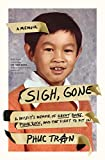 Sigh, Gone: A Misfit's Memoir of Great Books,...