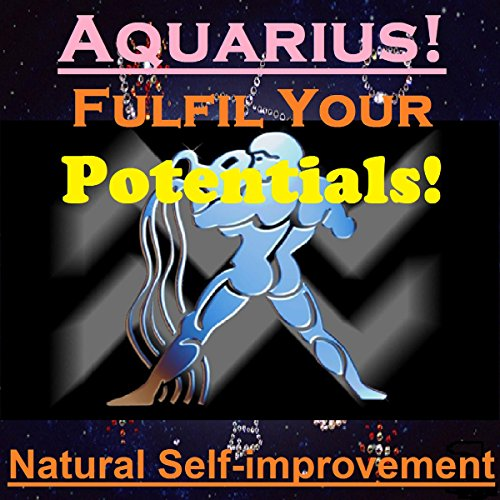 AQUARIUS True Potentials Fulfilment - Personal Development audiobook cover art
