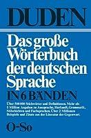 Duden: Das grosse Woerterbuch der deutschen Sprache in sechs Baenden Band 5: O–So (Duden: Das Grosse Worterbuch der Deutschen Sprache in Sechs Banden)
