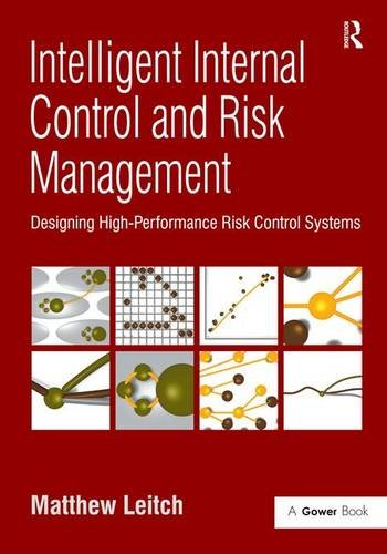 business quality controls Intelligent Internal Control and Risk Management: Designing High-Performance Risk Control Systems