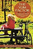 THE YUM FACTOR: Changing Your Attitude Toward Food and Fitness