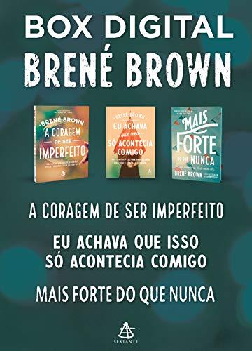 Box Brené Brown: A coragem de ser imperfeito + Mais forte do que nunca + Eu achava que isso só acontecia comigo (Portuguese Edition)
