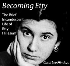 Becoming Etty: The Brief, Incandescent Life of Etty Hillesum