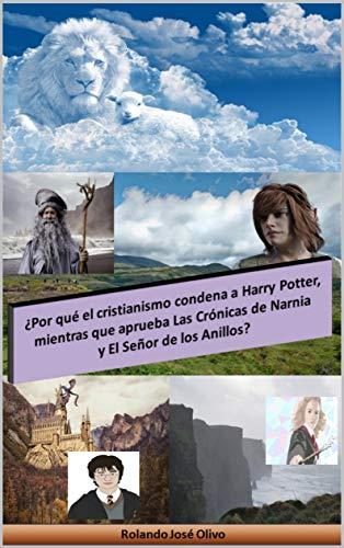 ¿Por qué el cristianismo condena a Harry Potter, mientras que aprueba Las...