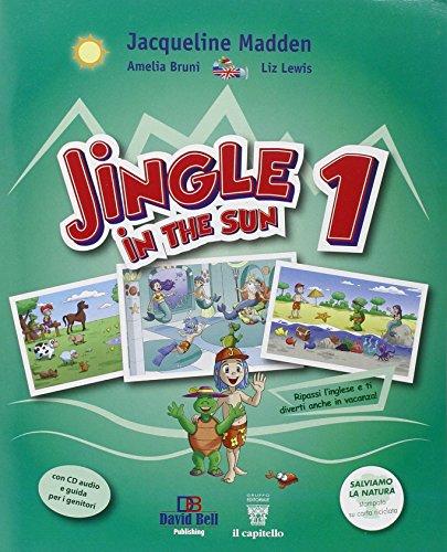 Jingle in the sun. Per la Scuola elementare. Con CD Audio: 1