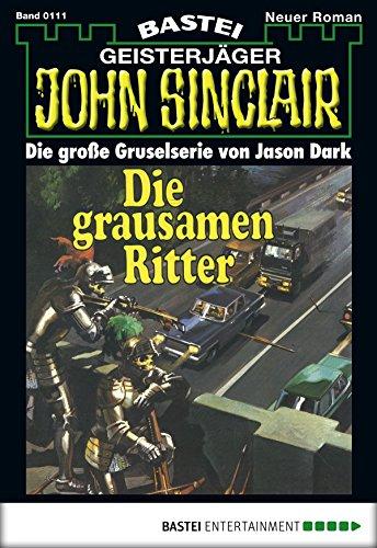 John Sinclair - Folge 0111: Die grausamen Ritter (1. Teil)