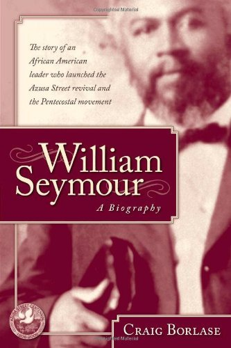 William Seymour- A Biography: The story of an African American leader who launched the Azusa Street revival and the Pentecostal movement (English Edition)