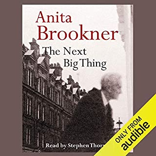The Next Big Thing                   By:                                                                                                                                 Anita Brookner                               Narrated by:                                                                                                                                 Stephen Thorne                      Length: 8 hrs and 16 mins     11 ratings     Overall 3.7