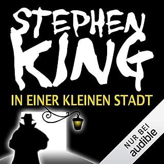 In einer kleinen Stadt     Needful Things              Autor:                                                                                                                                 Stephen King                               Sprecher:                                                                                                                                 David Nathan                      Spieldauer: 29 Std. und 19 Min.     3.293 Bewertungen     Gesamt 4,5