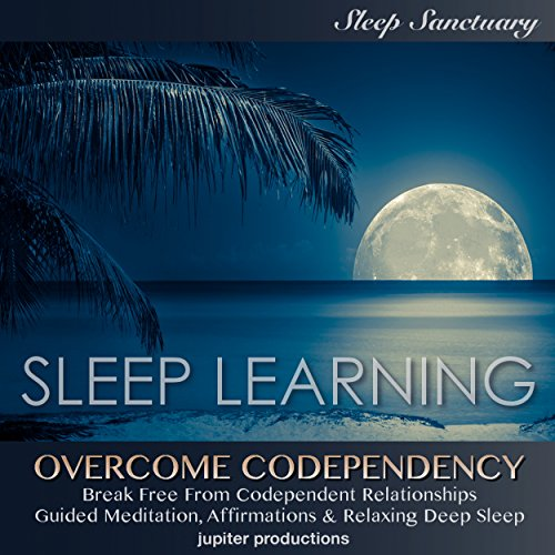 Overcome Codependency, Break Free From Codependent Relationships audiobook cover art