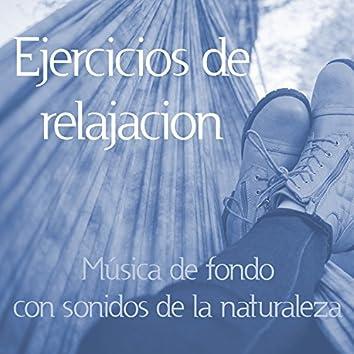 Ejercicios de relajacion – Música relajante para la calma y la paz interior, la música de fondo con sonidos de la naturaleza