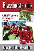 Brassinosteroids: A Half Century of Progress (1970 -2020)