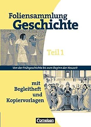 Foliensammlung Geschichte Teil 1. Von der Frühgeschichte bis zum Beginn der Neuzeit. Mit Begleitheft und Kopiervorlagen