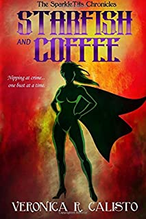 Starfish and Coffee (The SparkleTits Chronicles) (Volume 1)