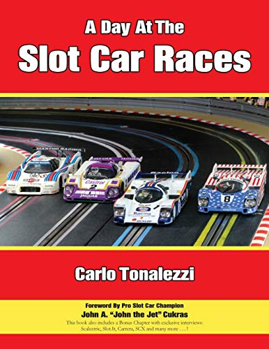 A Day at the Slot Car Races: The Model Racing Book with...