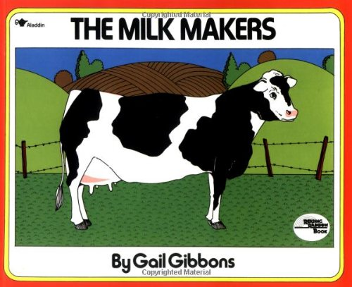 The Milk Makers (Reading Rainbow Books)