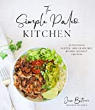 The Simple Paleo Kitchen: 60 Delicious Gluten- and Grain-Free Recipes Without the Fuss