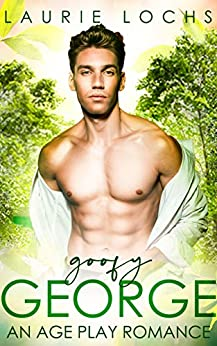 Goofy George: An M/m Age Play Romance (Neverland Hills Book 3) by [Laurie Lochs]