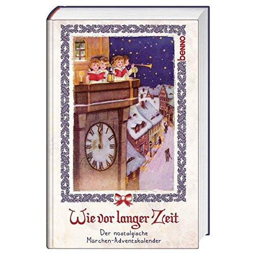 Wie vor langer Zeit: Der nostalgische Märchen-Adventskalender