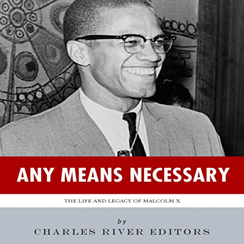 Any Means Necessary: The Life and Legacy of Malcolm X audiobook cover art