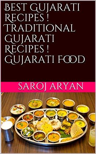 Best Gujarati Recipes Traditional Gujarati Recipes Gujarati Food Ebook Aryan Saroj Amazon In Kindle Store