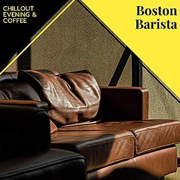 Boston Barista - Chillout Evening & Coffee